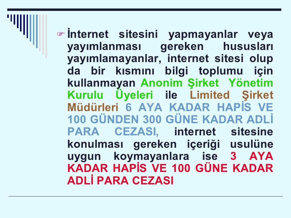  İnternet sitesini yapmayanlar veya yayımlanması gereken hususları yayımlamayanlar, internet sitesi olup da bir kısmını bilgi toplumu için kullanmaya