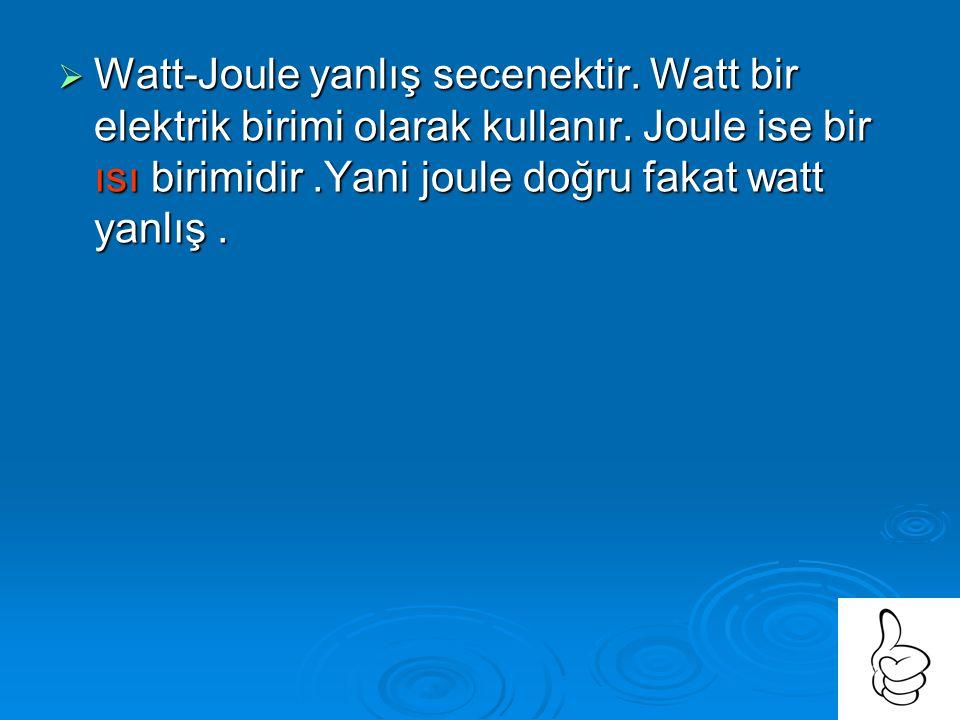Değerlendirme 1-Isının birimleri hangi seçenekte dogru olarak verilmiştir?  Watt-Joule Watt-Joule  C 0 -Joule C 0 -Joule C 0 -Joule  Kalori-Joule K