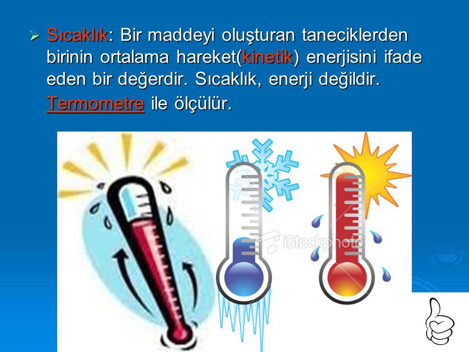  Joule ve kalori birer ısı birimidir ve yanlış cevapdır. Sıcaklığın tanımında gecen kelime Kinetik enerjidir bir cismin sıcaklığının sebebi cisimi ol