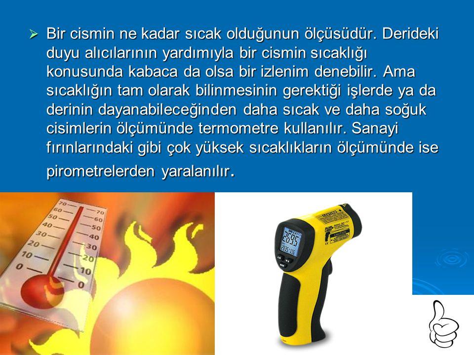  Alkollü termometre Alkollü termometre günlük hayatta havanın kaç derece olduğuna bakmak için kulanılır
