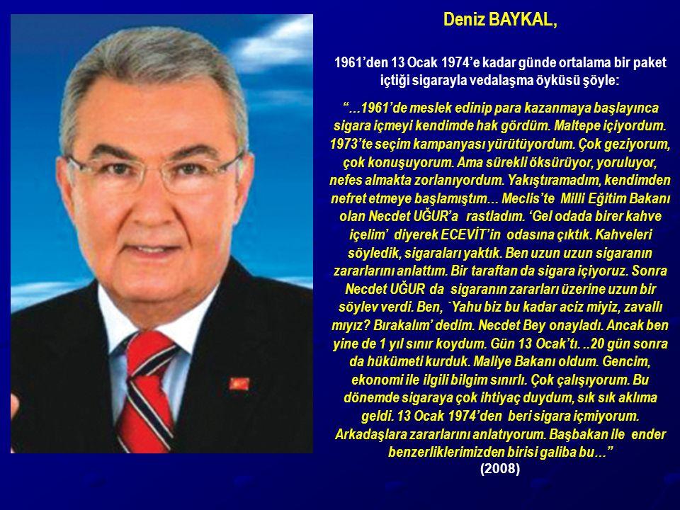 """Deniz BAYKAL, 1961'den 13 Ocak 1974'e kadar günde ortalama bir paket içtiği sigarayla vedalaşma öyküsü şöyle: """"…1961'de meslek edinip para kazanmaya b"""