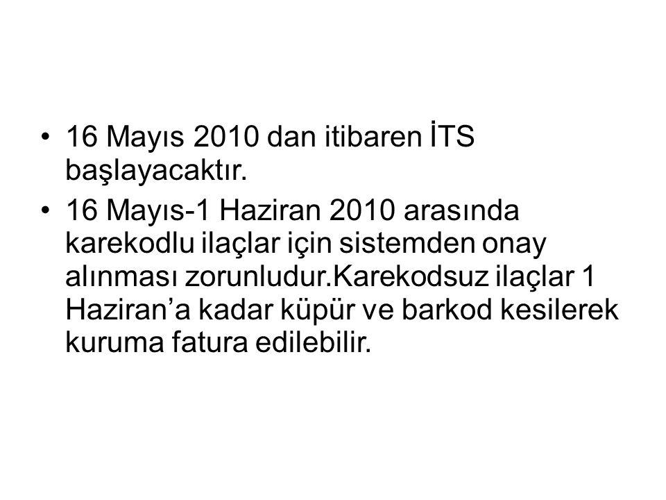 •16 Mayıs 2010 dan itibaren İTS başlayacaktır.