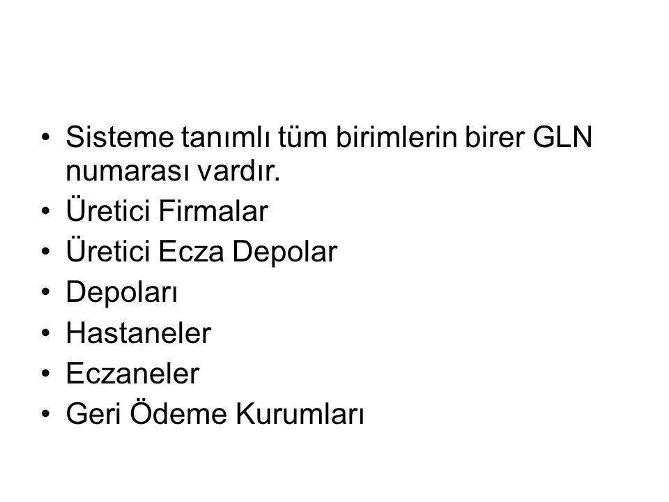 •Sisteme tanımlı tüm birimlerin birer GLN numarası vardır.