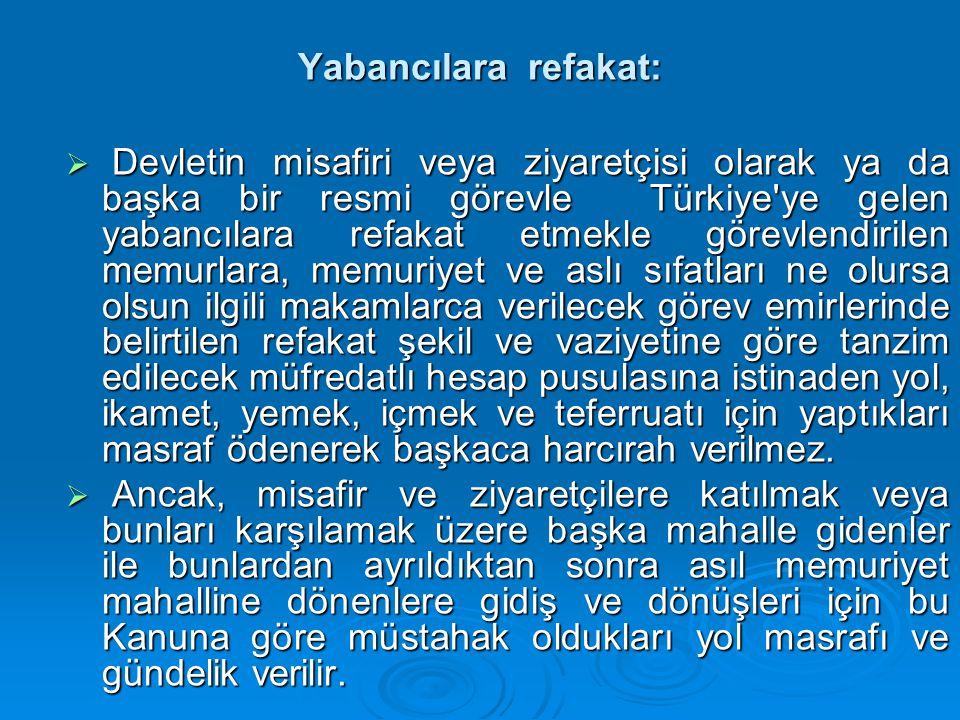 Yabancılara refakat:  Devletin misafiri veya ziyaretçisi olarak ya da başka bir resmi görevle Türkiye'ye gelen yabancılara refakat etmekle görevlendi