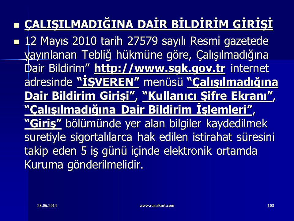 28.06.2014www.resulkurt.com103  ÇALIŞILMADIĞINA DAİR BİLDİRİM GİRİŞİ  12 Mayıs 2010 tarih 27579 sayılı Resmi gazetede yayınlanan Tebliğ hükmüne göre
