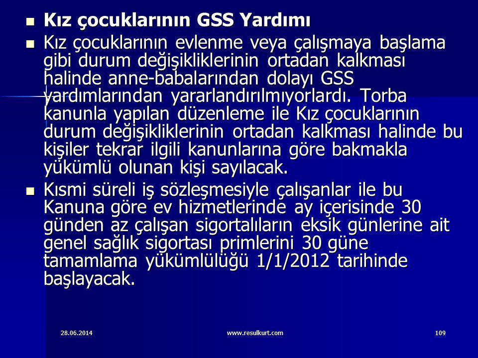 28.06.2014www.resulkurt.com109  Kız çocuklarının GSS Yardımı  Kız çocuklarının evlenme veya çalışmaya başlama gibi durum değişikliklerinin ortadan k