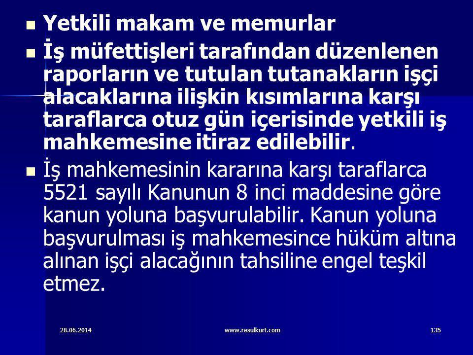28.06.2014www.resulkurt.com135   Yetkili makam ve memurlar   İş müfettişleri tarafından düzenlenen raporların ve tutulan tutanakların işçi alacakl