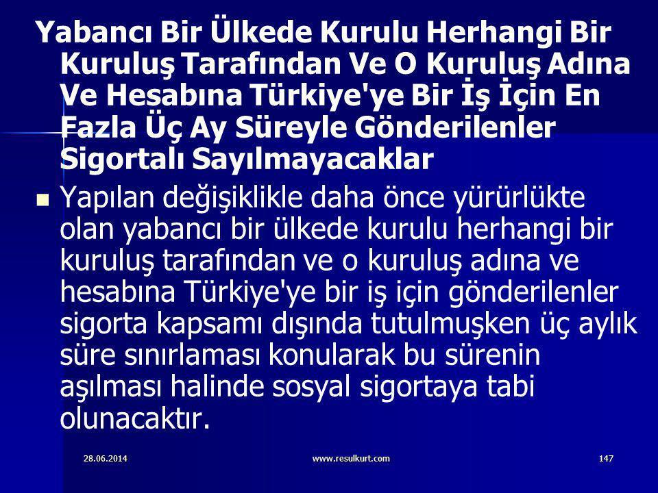 28.06.2014www.resulkurt.com147 Yabancı Bir Ülkede Kurulu Herhangi Bir Kuruluş Tarafından Ve O Kuruluş Adına Ve Hesabına Türkiye'ye Bir İş İçin En Fazl