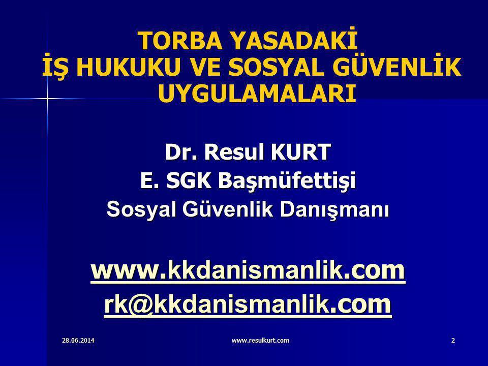 28.06.2014www.resulkurt.com13  BAŞVURU VE ÖDEME SÜRESİ İLE ŞEKLİ  6111 sy.