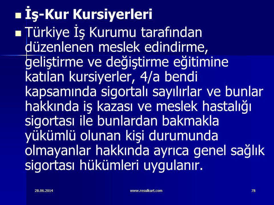28.06.2014www.resulkurt.com78   İş-Kur Kursiyerleri   Türkiye İş Kurumu tarafından düzenlenen meslek edindirme, geliştirme ve değiştirme eğitimine