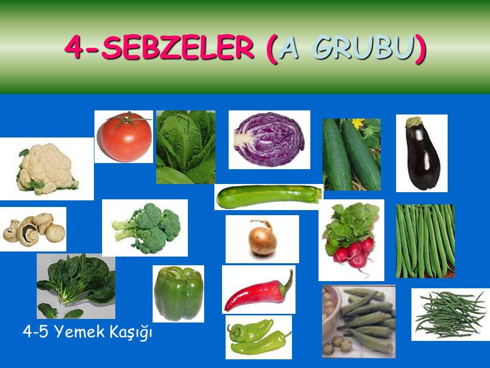4-SEBZELER (A GRUBU) 4-5 Yemek Kaşığı