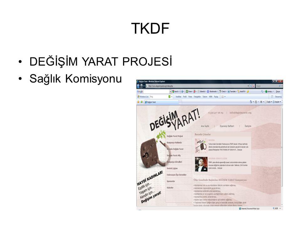 TKDF •DEĞİŞİM YARAT PROJESİ •Sağlık Komisyonu