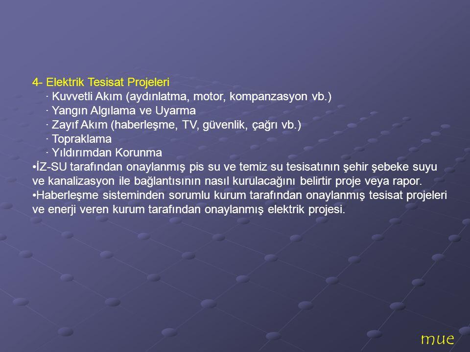 mue 4- Elektrik Tesisat Projeleri · Kuvvetli Akım (aydınlatma, motor, kompanzasyon vb.) · Yangın Algılama ve Uyarma · Zayıf Akım (haberleşme, TV, güve