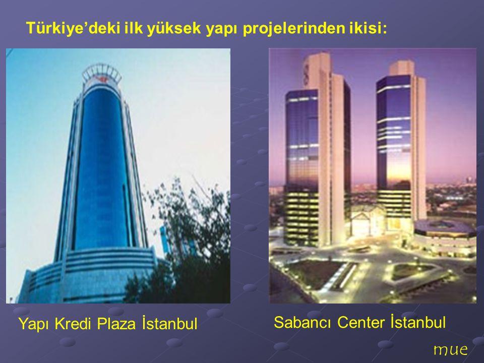 mue Türkiye'deki ilk yüksek yapı projelerinden ikisi: Yapı Kredi Plaza İstanbul Sabancı Center İstanbul