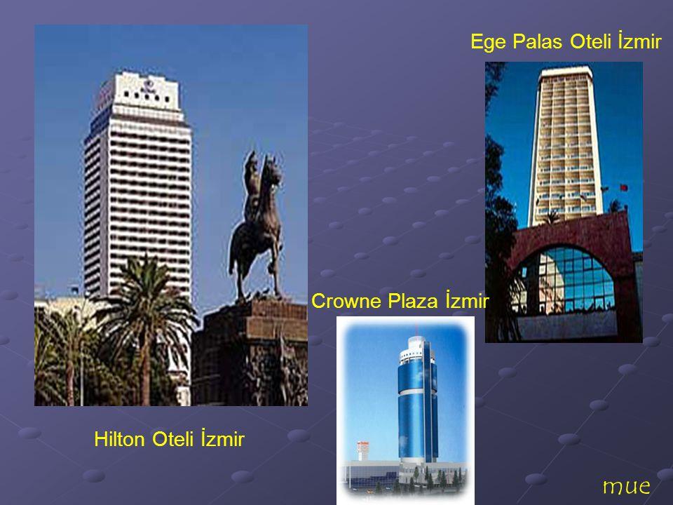 mue Ege Palas Oteli İzmir Hilton Oteli İzmir Crowne Plaza İzmir