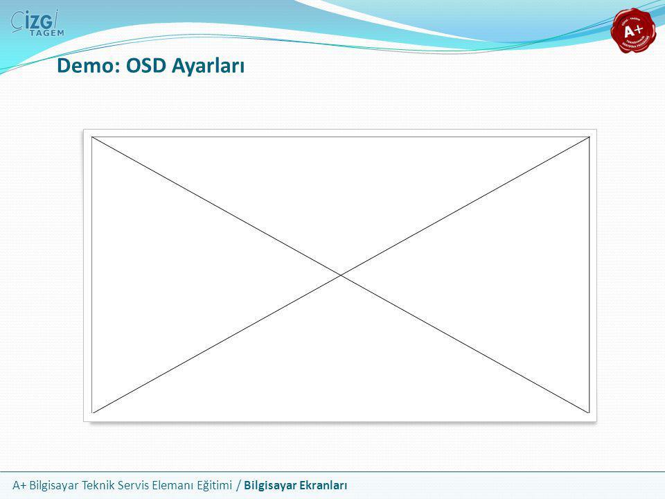 A+ Bilgisayar Teknik Servis Elemanı Eğitimi / Bilgisayar Ekranları Demo: OSD Ayarları