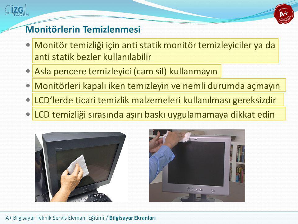 A+ Bilgisayar Teknik Servis Elemanı Eğitimi / Bilgisayar Ekranları Monitörlerin Temizlenmesi  Monitör temizliği için anti statik monitör temizleyicil