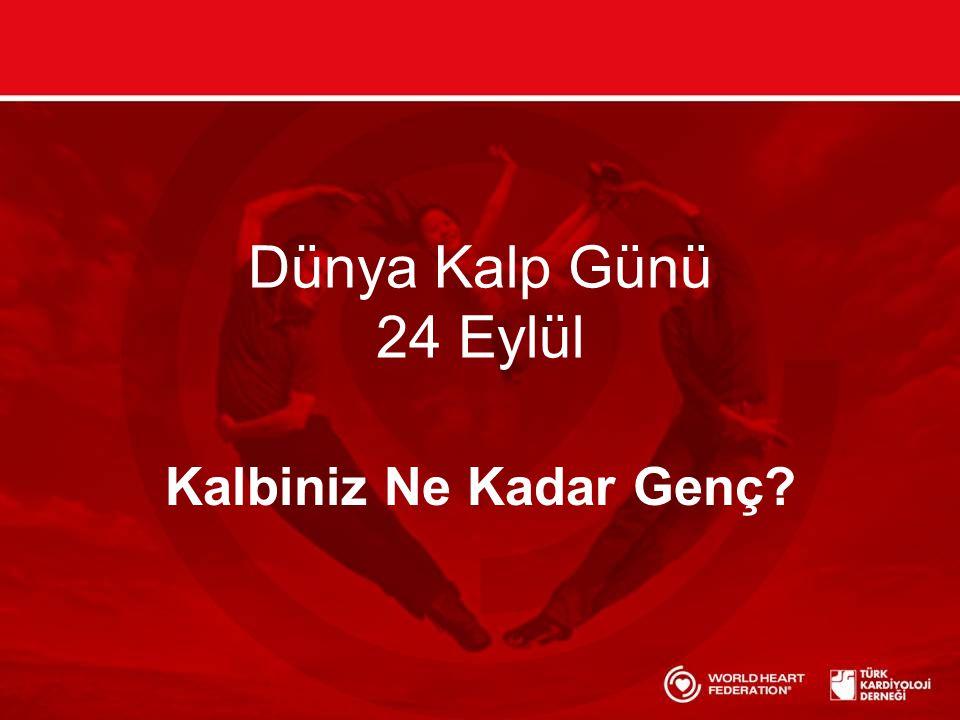 Dünya Kalp Günü 24 Eylül Kalbiniz Ne Kadar Genç?