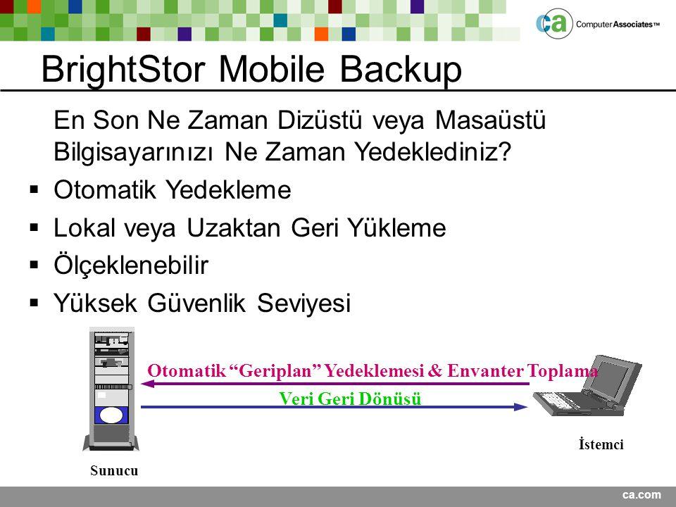 """ca.com BrightStor Mobile Backup İstemci Sunucu Otomatik """"Geriplan"""" Yedeklemesi & Envanter Toplama Veri Geri Dönüşü En Son Ne Zaman Dizüstü veya Masaüs"""