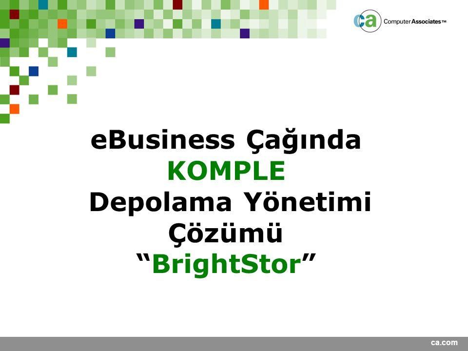 """ca.com eBusiness Çağında KOMPLE Depolama Yönetimi Çözümü """"BrightStor"""""""
