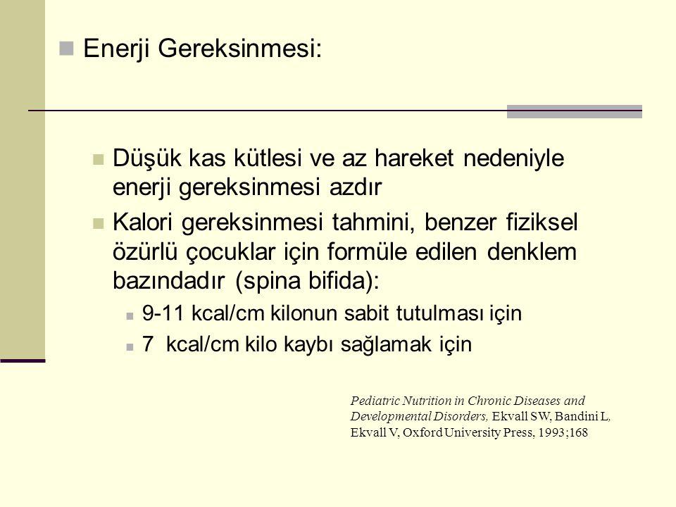  Enerji Gereksinmesi:  Düşük kas kütlesi ve az hareket nedeniyle enerji gereksinmesi azdır  Kalori gereksinmesi tahmini, benzer fiziksel özürlü çoc