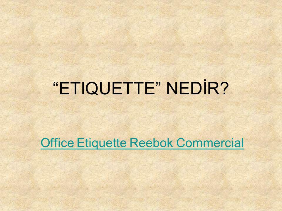 ETIQUETTE NEDİR Office Etiquette Reebok Commercial