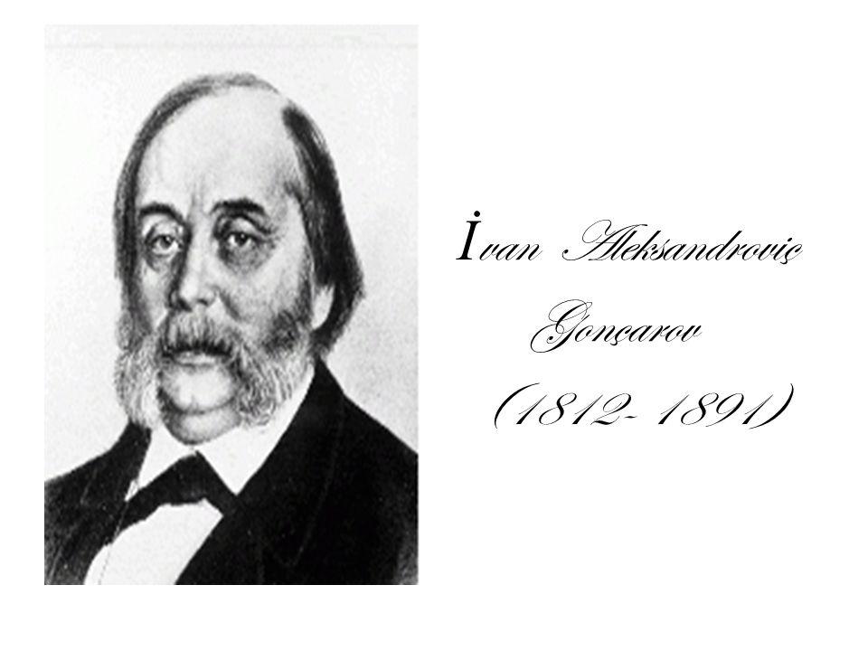 İ van Aleksandroviç Gonçarov (1812- 1891)