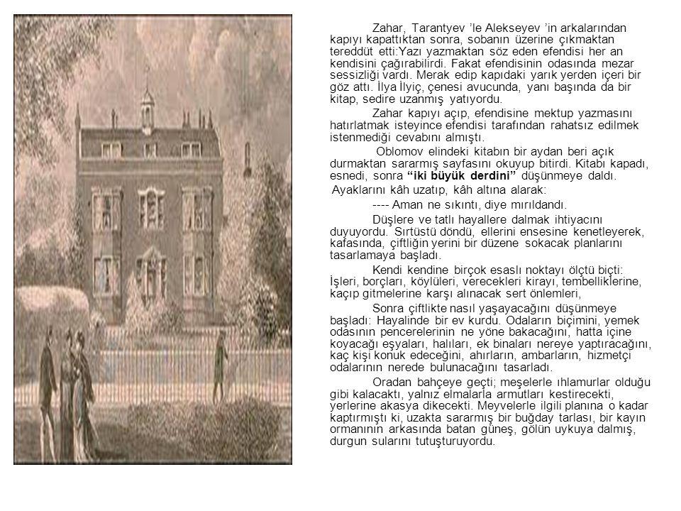 Zahar, Tarantyev 'le Alekseyev 'in arkalarından kapıyı kapattıktan sonra, sobanın üzerine çıkmaktan tereddüt etti:Yazı yazmaktan söz eden efendisi her