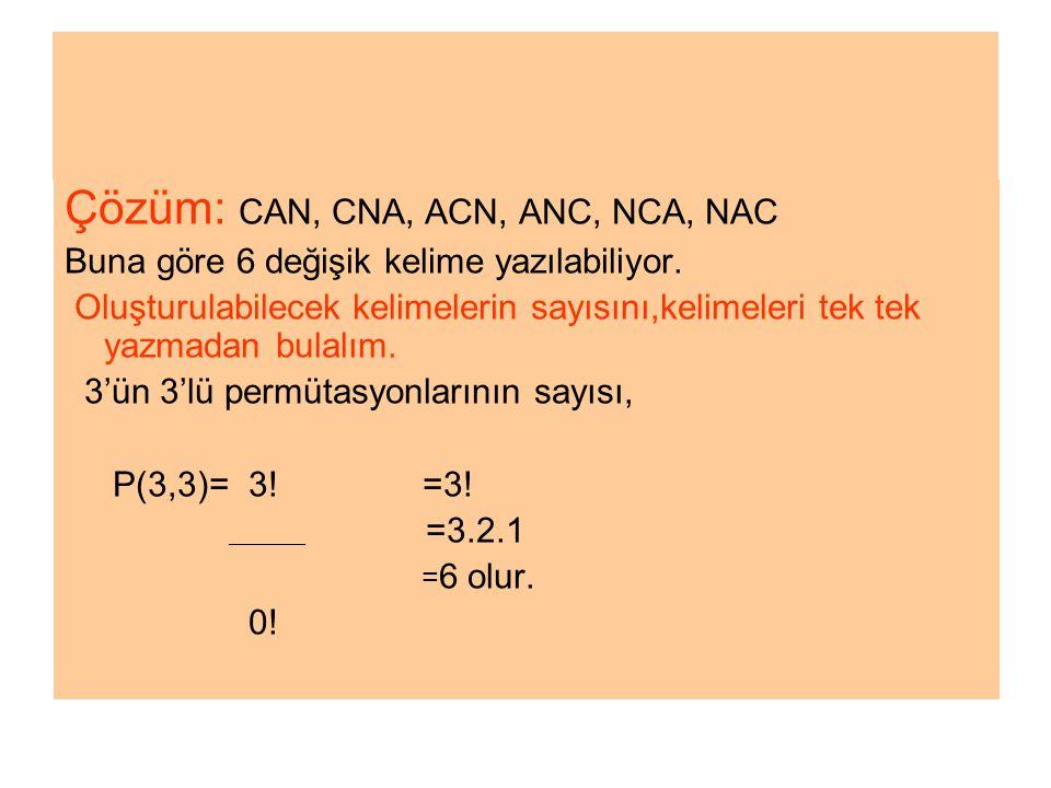 SORULAR 1- ) 7,8,9 rakamlarıyla,üç basamaklı farklı kaç değişik doğal sayı yazılabilir.