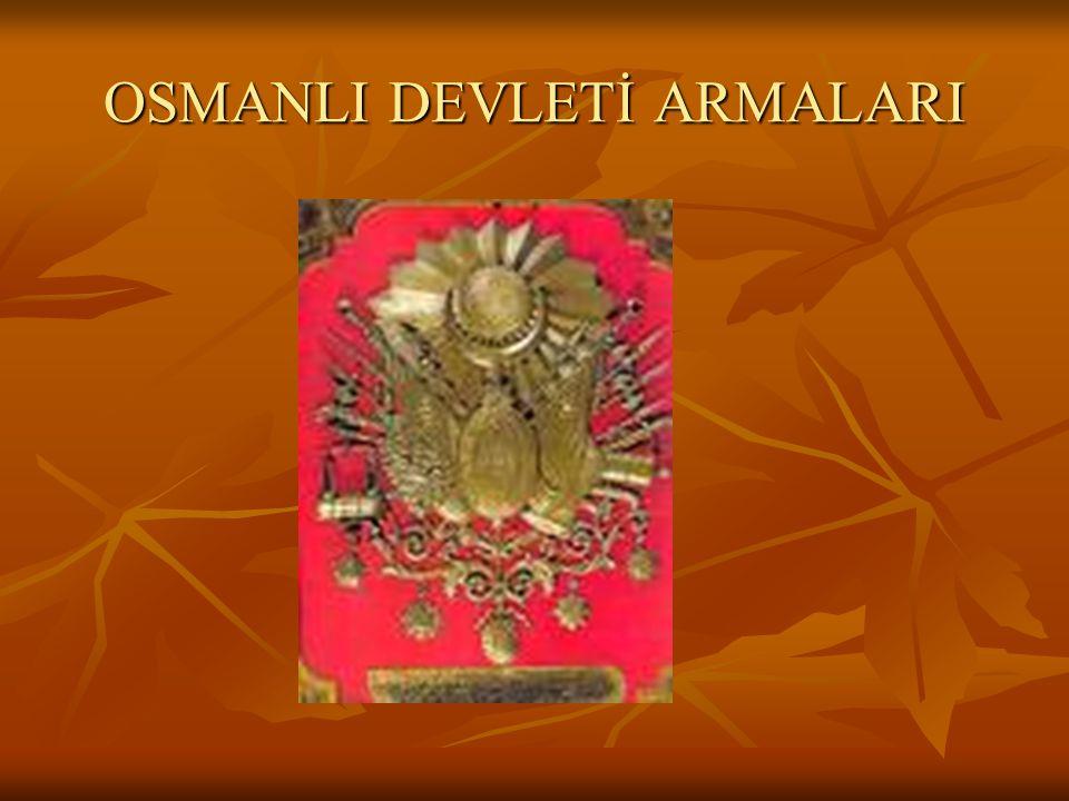 OSMANLI DEVLETİ ARMALARI