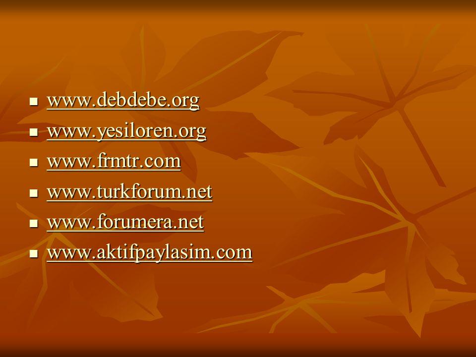  www.debdebe.org www.debdebe.org  www.yesiloren.org www.yesiloren.org  www.frmtr.com www.frmtr.com  www.turkforum.net www.turkforum.net  www.foru
