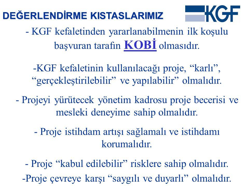 """- KGF kefaletinden yararlanabilmenin ilk koşulu başvuran tarafın KOBİ olmasıdır. KOBİ -KGF kefaletinin kullanılacağı proje, """"karlı"""", """"gerçekleştirileb"""