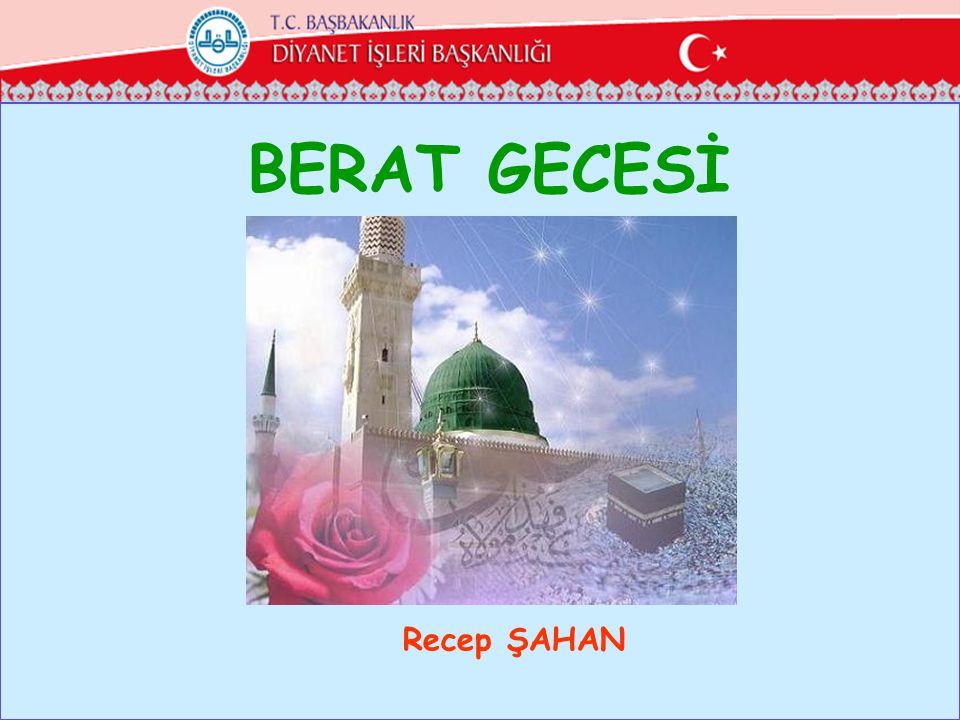 BERAT GECESİ Recep ŞAHAN