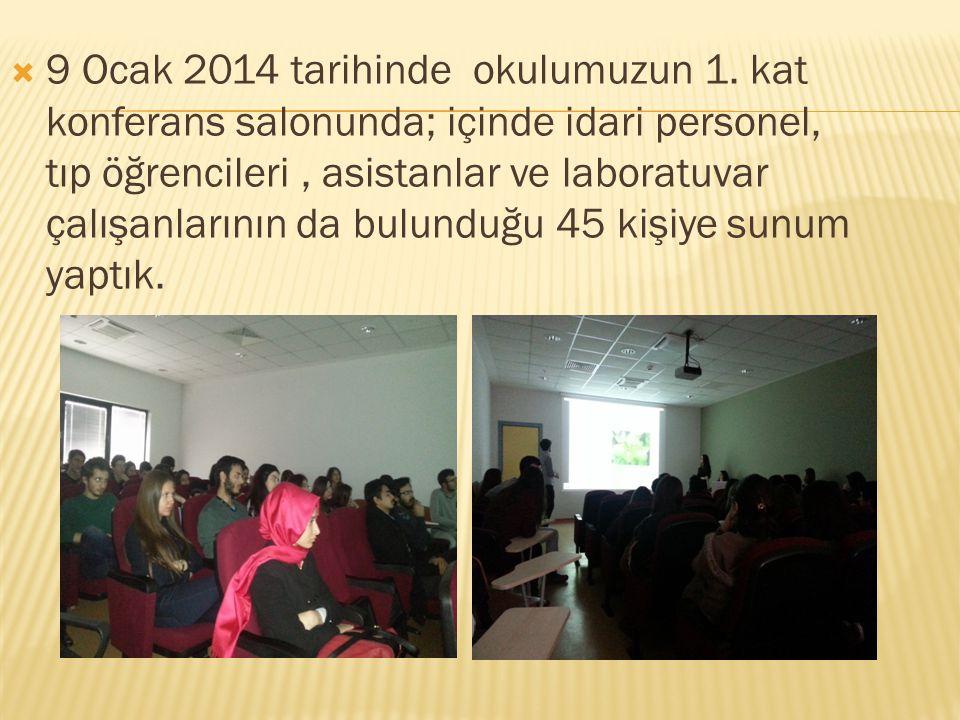  9 Ocak 2014 tarihinde okulumuzun 1. kat konferans salonunda; içinde idari personel, tıp öğrencileri, asistanlar ve laboratuvar çalışanlarının da bul