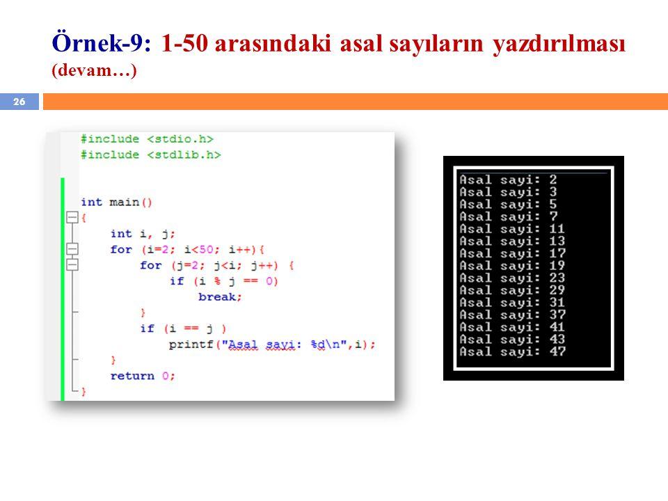 26 Örnek-9: 1-50 arasındaki asal sayıların yazdırılması (devam…)