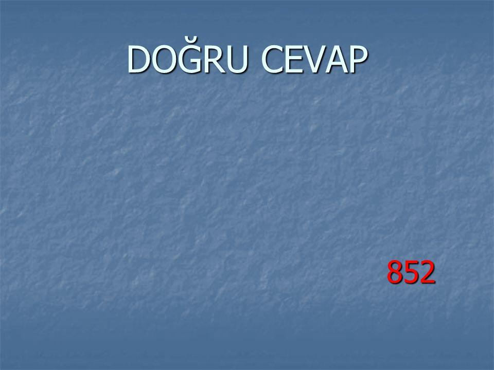 DOĞRU CEVAP 852 852