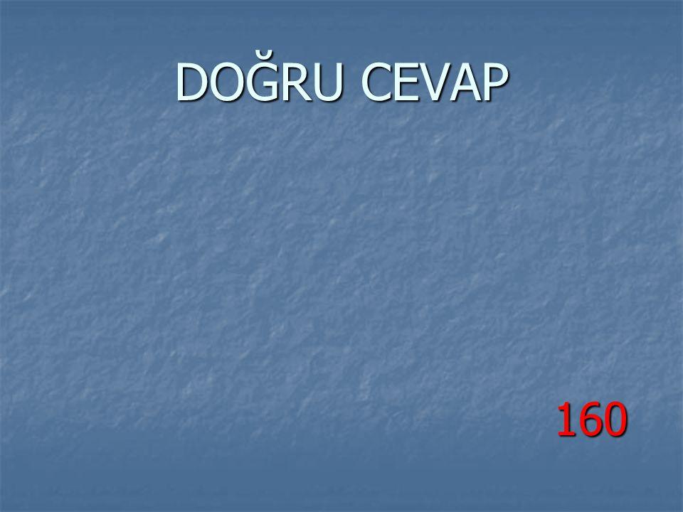DOĞRU CEVAP 160 160