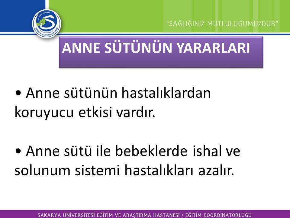 • Anne sütünün hastalıklardan koruyucu etkisi vardır. • Anne sütü ile bebeklerde ishal ve solunum sistemi hastalıkları azalır. ANNE SÜTÜNÜN YARARLARI