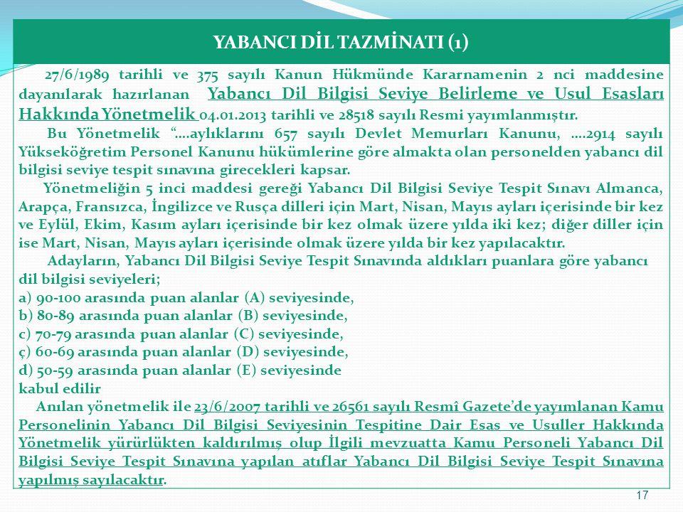 YABANCI DİL TAZMİNATI (1) 27/6/1989 tarihli ve 375 sayılı Kanun Hükmünde Kararnamenin 2 nci maddesine dayanılarak hazırlanan Yabancı Dil Bilgisi Seviy