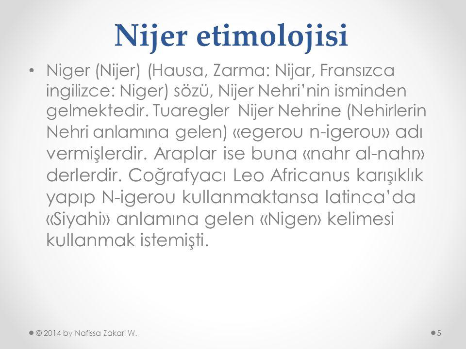 •N•Niger (Nijer) (Hausa, Zarma: Nijar, Fransızca ingilizce: Niger) sözü, Nijer Nehri'nin isminden gelmektedir. Tuaregler Nijer Nehrine (Nehirlerin Neh