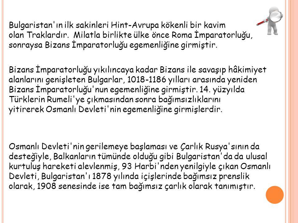 I.Dünya Savaşı nda Osmanlılarla aynı cephede savaşa katılan Bulgaristan, II.