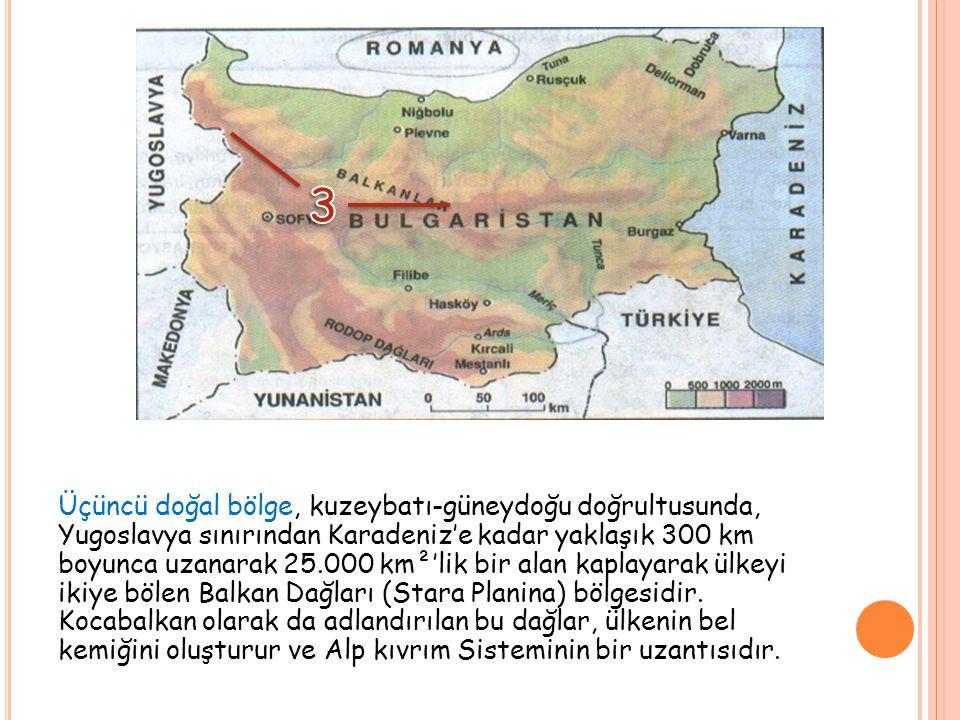 Dördüncü bölge, Balkan Dağları'nın kuzey eteklerinden Tuna ırmağına kadar uzanan Bulgaristan yaylasıdır.