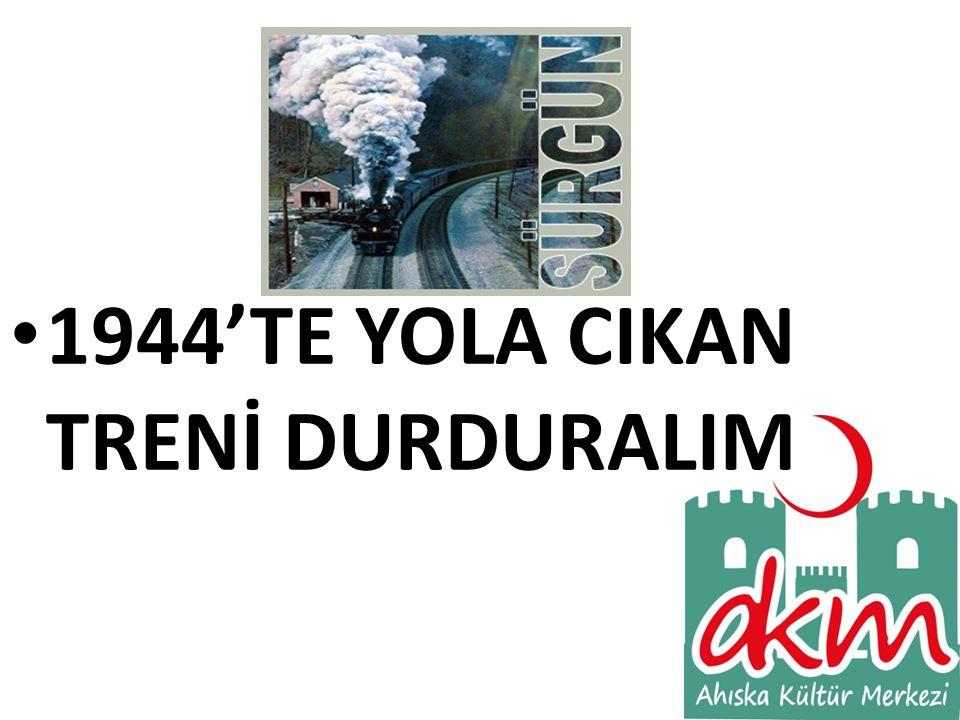 •1•1944'TE YOLA CIKAN TRENİ DURDURALIM
