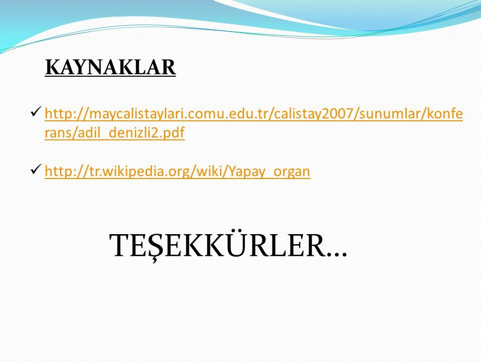 KAYNAKLAR  http://maycalistaylari.comu.edu.tr/calistay2007/sunumlar/konfe rans/adil_denizli2.pdf http://maycalistaylari.comu.edu.tr/calistay2007/sunu