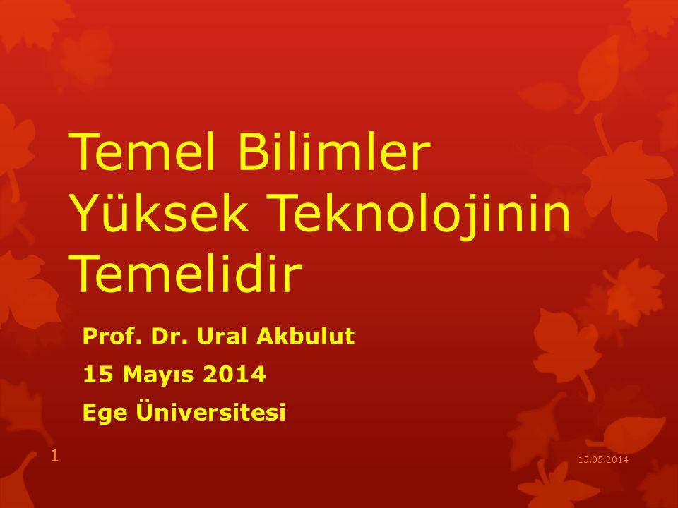 Temel Bilimler Yüksek Teknolojinin Temelidir Prof.
