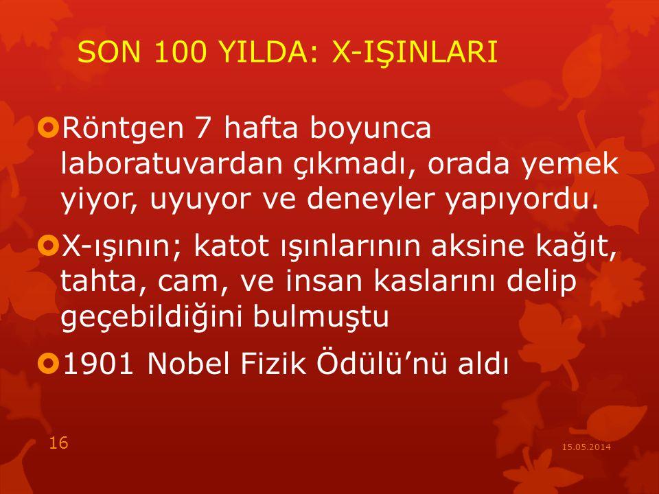 SON 100 YILDA: X-IŞINLARI  Röntgen 7 hafta boyunca laboratuvardan çıkmadı, orada yemek yiyor, uyuyor ve deneyler yapıyordu.