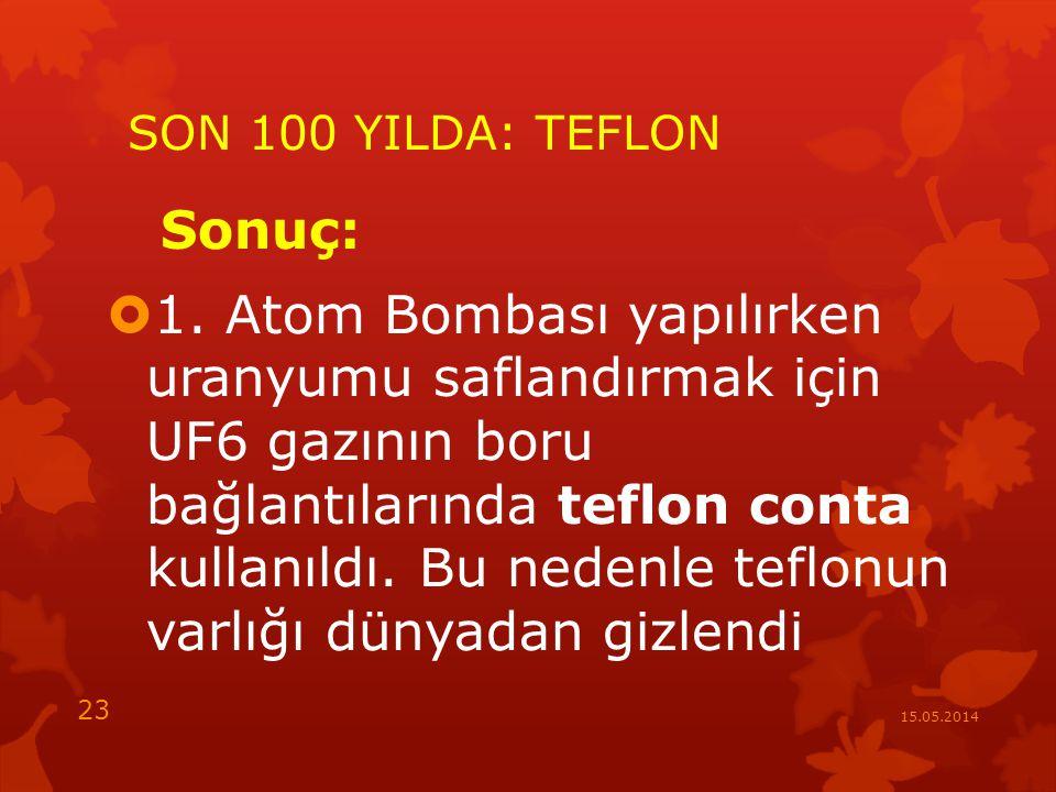 SON 100 YILDA: TEFLON Sonuç:  1.
