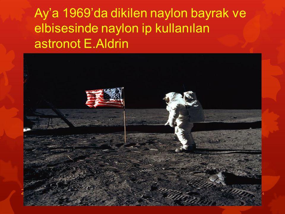 Ay'a 1969'da dikilen naylon bayrak ve elbisesinde naylon ip kullanılan astronot E.Aldrin 15.05.2014 29