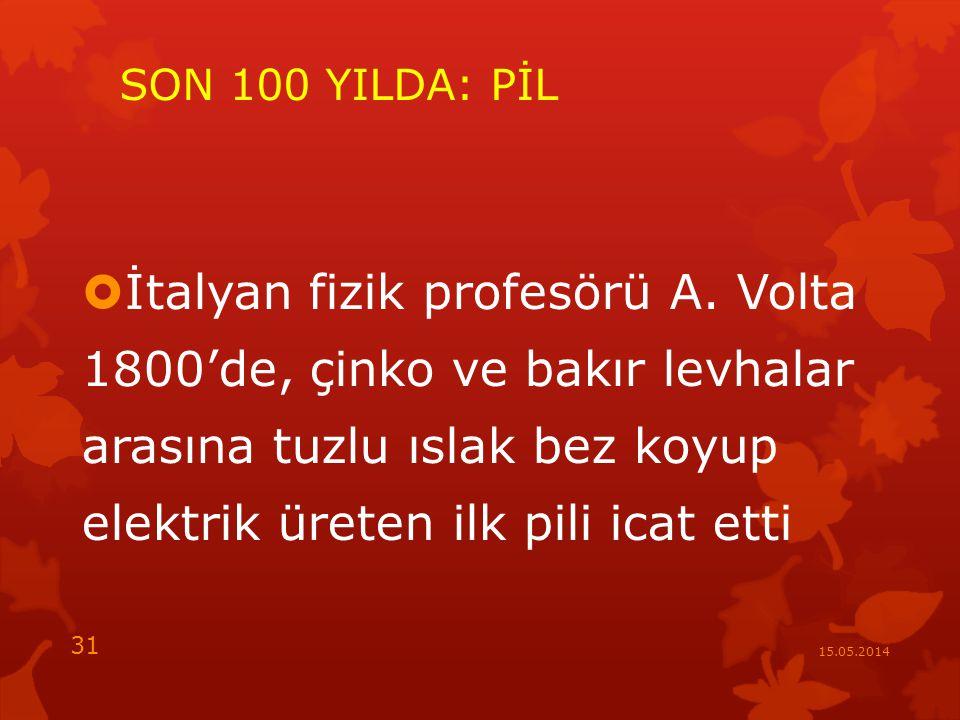 SON 100 YILDA: PİL  İtalyan fizik profesörü A.