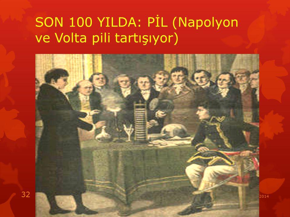 SON 100 YILDA: PİL (Napolyon ve Volta pili tartışıyor) 15.05.2014 32